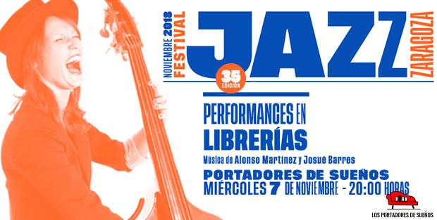Festival de Jazz de Zaragoza - Performances de jazz en librerías como Portadores de sueños o Cálamo en la edición XXXV del festival este 2018