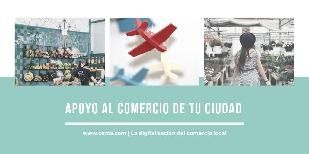 Apoya al comercio de tu ciudad con zerca, la digitalización del comercio local